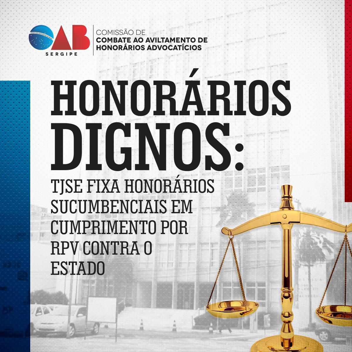 Honorários Dignos Tjse Fixa Honorários Sucumbenciais Em